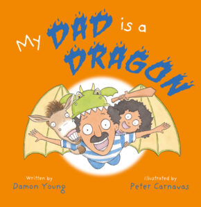 My Dad is a Dragon by Damon YoungPeter Carnavas